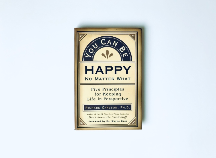 Book Nook: You Can Be Happy No Matter What – Richard Carlson,Ph.D.